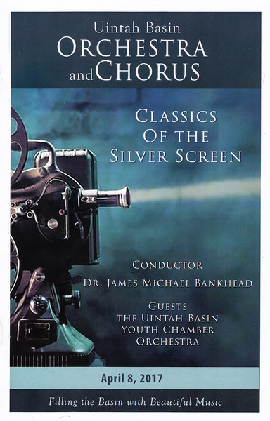 2017-04-08 Uintah Basin Orchestra & Chous - Classics of the Silver Screen_0001