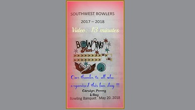 Video:  13 minutes ~~ Southwest Bowling Banquet, Sunday, May 20, 2018.  Click on image above and then on triangle and video will play.