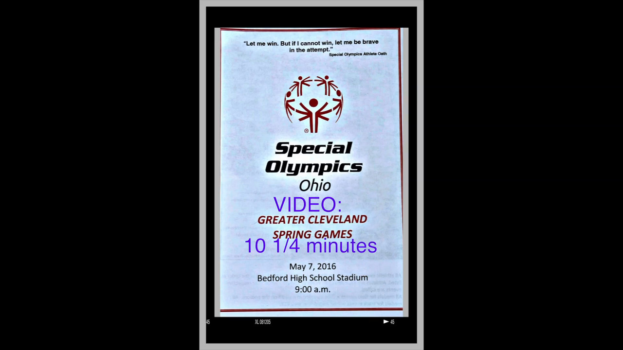 VIDEO:  10 1/4 minutes - Spl Olympics Area Meet 5-7-2016, Bedford, Ohio.  Click on above image and then on triangle and video will play.