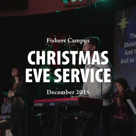 Christmas Eve 2015 Fishers Campus