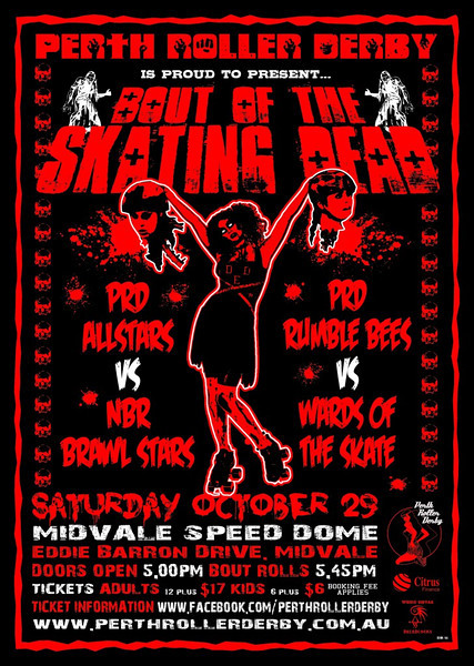 """Perth Roller Derby presents...... Bout Of The Skating Dead"" bout promo poster. © Perth Roller Derby"