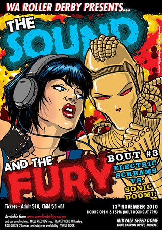 """WA Roller Derby presents...... The Sound And The Fury"" promo poster.  By Jeffrey Phillips. www.jeffreyphillips.com.au"