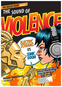 """WA Roller Derby presents...... The Sound of Violence"" promo poster.  By Jeffrey Phillips."