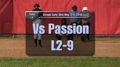 Streak Early Bird May 3-4, 2014 Game 4 vs Passion L2-9