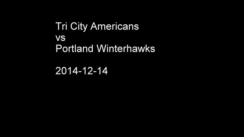 2014-12-14 Tri City Americans vs Portland Winterhawks