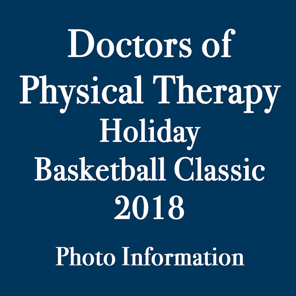 Welcome to the photo galleries for the Doctors of Physical Therapy Holiday Basketball Classic for 2018. All galleries are now posted, featuring games played on Thursday (Dec. 27) and Saturday (Dec. 29).<br /> <br /> Each game has its own gallery of photographs. Photos from the galleries are available for sale as prints or digital downloads. <br /> <br /> In addition to purchasing individual photos, you have the option of buying all photos from any team in digital form for $225. This must be done directly from me and not through the website: Email me (jeff@varitay.com) to do this or if you have any questions.