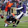 Baltimore Ravens' Steven Hauschka, right, kicks a field goal during the first quarter of the NFL football game against the Denver Broncos, Sunday, Nov. 1, 2009, in Baltimore. Ravens punter Sam Koch, left, holds. (AP Photo/Nick Wass)
