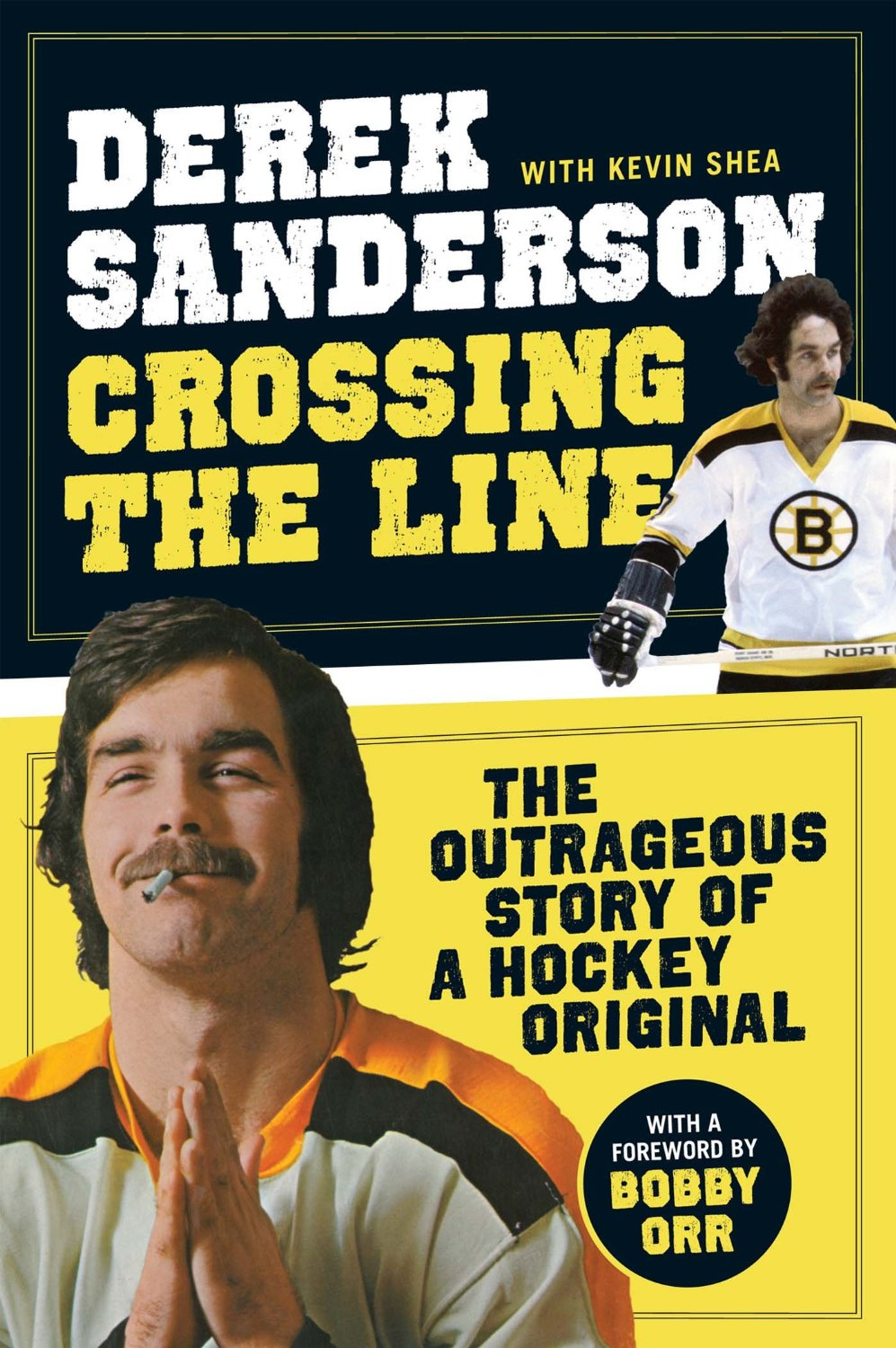 Derek Sanderson's new memoir Crossing the Line: The Outrageous Story of a Hockey Original
