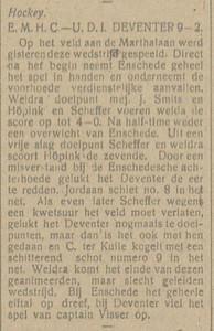 Opmerking: Visser aanvoerder UDI.  26 februari 1918 is een dinsdag. Dus een wedstrijd op maandag? Of vergissing? Artikel geschreven op maandag.   Dit was geen competiewedstrijd. E.M.H.C. deed dat seizoen niet mee aan de competitie Noord-Oost. UDI aanvankelijk wel, maar na december niet meer???   Twentsch Dagblad en Enschedese Courant 26 februari 1918