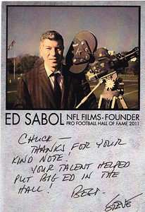 This is a note from NFL FILMS President Steve Sabol to me regarding his dad, Big Ed's induction into the NFL HALL OF FAME in August 2011.  I was a freelance NFL Films cameraman for over 16 years.