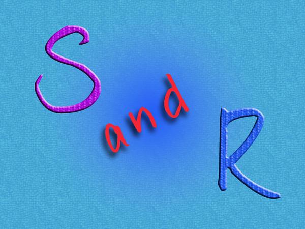S & R!