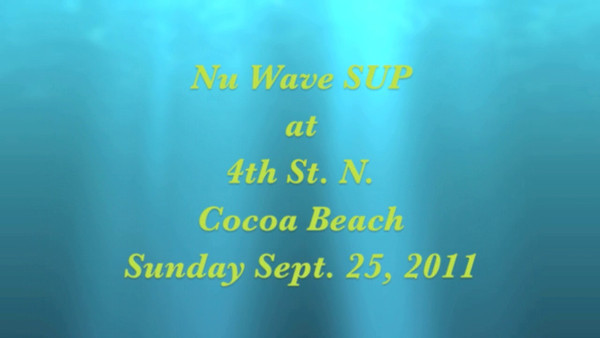 Nu Wave SUP 4th St N Cocoa Beach Sept 25th 2011