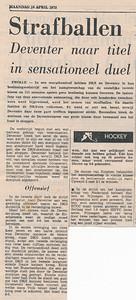 19720409artnr1 Artikel in Deventer Dagblad 10 april 1972. Achter Strafballen staat: fataal voor DKS. Daaronder foto apart gescand.  Belangrijke informatie voor verloop wedstrijd.  Links onderaan tekst niet gescand: Verrassend In de vierde klasse al eveneens een verrassende ontknoping. Zevenaar werd hier nog onverwacht kampioen doordat het zelf van ZOW ...  Collectie Han Ypes