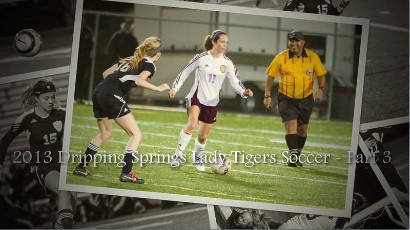 "2013 Dripping Springs Lady Tigers Soccer - Part 3<br /> Song #1 (Erin) - ""Can't Go Wrong"" by Phillip Phillips<br /> Song #2 (Annie) - ""Demons"" by Imagine Dragons<br /> Song #3 (Mackenzie) - ""Don't Stop Believin'"" by Journey<br /> Song #4 (Lacie) - ""The Cave"" by Mumford & Sons"
