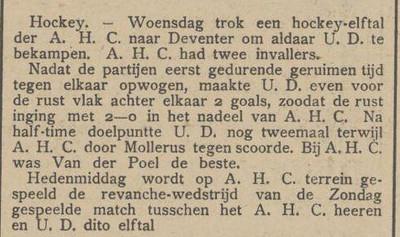 """19110419  Dus wedstrijd uit op UD op woensdag 19 april 1911.  Op zaterdag 22 april de wedstrijd in Apeldoorn.   Uit Dagboek Rika van Groningen 19 april 1911: """"Gewandeld over de spoorbrug en een tijdje naar de Hockeymatch gekeken mixed  UD 11 tal tegen mixed Apeldoorn. Deventer gewonnen 4-1. """" Gespeeld werd dus op het UD-terrein over de spoorbrug. Het was dus een mixed-wedstrijd.   Dagboek Rika van Groningen zaterdag 22 april 1911:""""''k mocht met Simon naar Apeldoorn. Gevraagd 't hele UD-11 tal op het bal van Robur."""" Dis mogelijk na de wedstrijd naar het feest. Robur isde oude Apeldoornse voetbalclub Robur & Velocitas.    Apeldoornsche Courant 22 april 1911"""