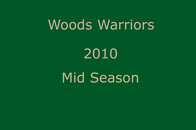 Woods Warriors -- 2010 -- Mid Season