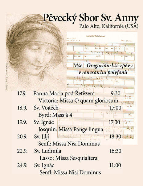 St. Ann Choir sang in a Prague music festival in September 2006 to standing room only congregations. This poster was hung by the organizers all over Prague.