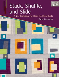 Stack Shuffle and Slide - Book CoverA New Technique for Stack the Deck Quilts