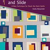 Stack Shuffle and Slide - Book Cover<br>A New Technique for Stack the Deck Quilts