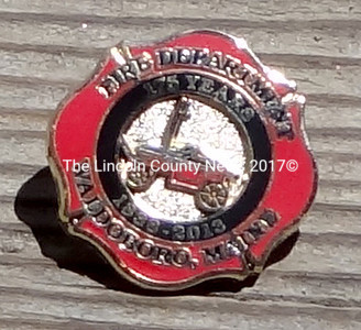 Commemorative pins to honor the Waldoboro Fire Deptment's 175th anniversary are on sale for $5 each at the Waldoborough Historic Society's Museum Barn. For more information, or to volunteer for the event, call the fire department at 832-2161.