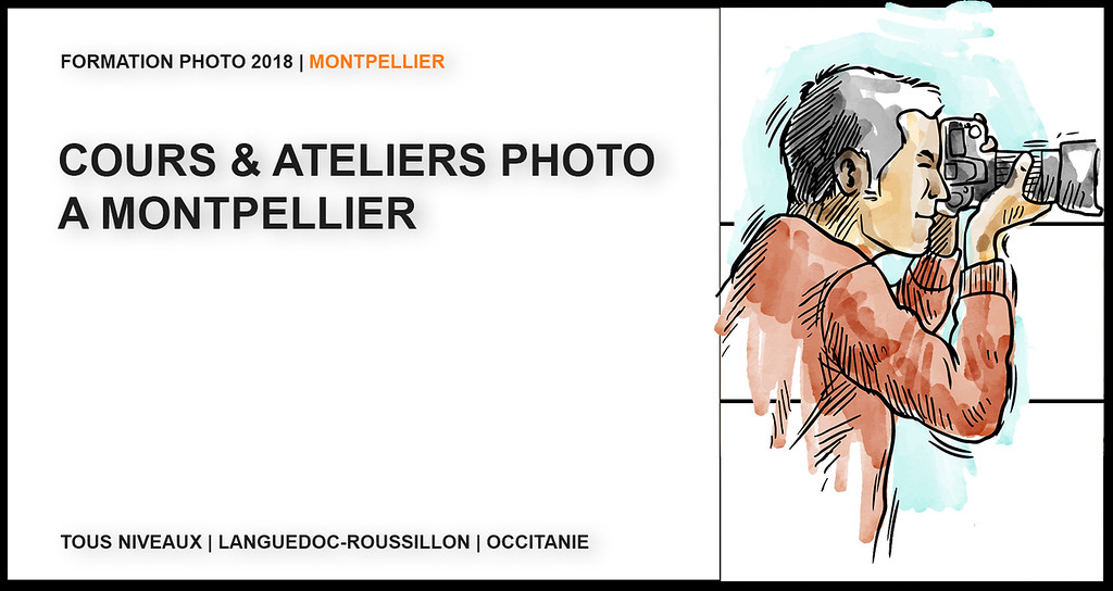 Cours & formation photo Montpellier / stage photo Montpellier