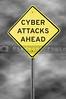 Cyber Attacks Ahead