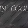 be cool phrase on a blackboard
