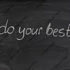 do your best motivational phrase on blackboard