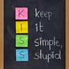 keep it simple, stupid - KISS principle
