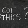 Got ethics ?