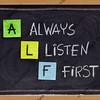 always listen first - ALF acronym