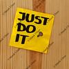 just do it - motivational reminder