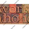 workaholic word in letterpress type