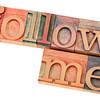 follow me in letterpress type