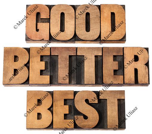 good, better, best in wood type