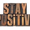 stay positive motivation phrase
