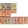 keep life beautiful in wood type