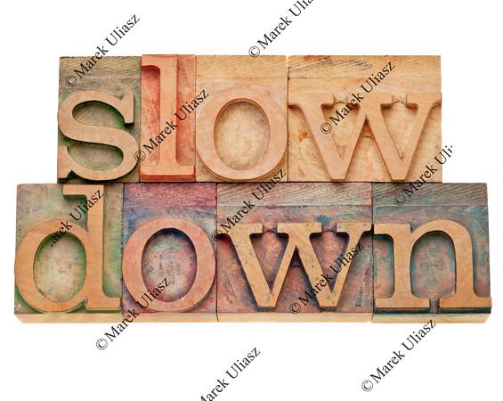 slow down - lifestyle concept