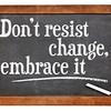 do not resist change