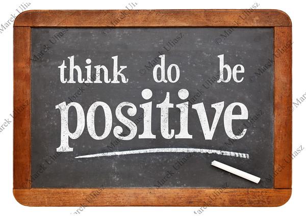 think, do, be positive motivational concept
