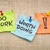 Do work worth doing