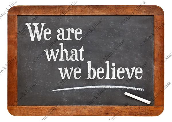 We are what believe on balckboard