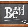 Be mindful blackboard sign