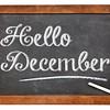 Hello December sign on blackboard