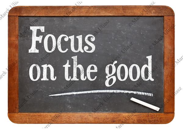 Focus on the good - positivity concept