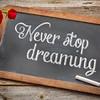 Never stop dreaming on blackboard