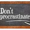 Do not procrastinate advice