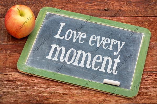 Love every moment advice on blackboard