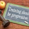 training should be progressive