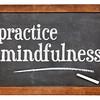 Practice mindfulness blackboard sign